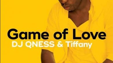 Photo of DJ Qness – Game Of Love (Audio) ft. Tiffany