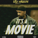 Stilo Magolide – It's A Movie (Freestyle)