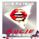 Bucie – Love Me Right ft. Mobi Dixon