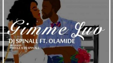 Photo of DJ Spinall ft. Olamide – Gimmie Luv
