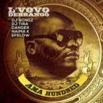 L'Vovo – Ama Hundred ft. DJ Bongz, DJ Tira, Danger, Naima Kay & Efelow