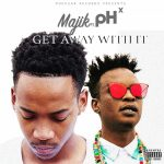 Majik – Get Away With It ft. pH