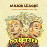 Major League DJz – Do Better ft. Riky Rick, KLY & Patoranking