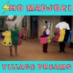 Sho Madjozi – Village Dreams