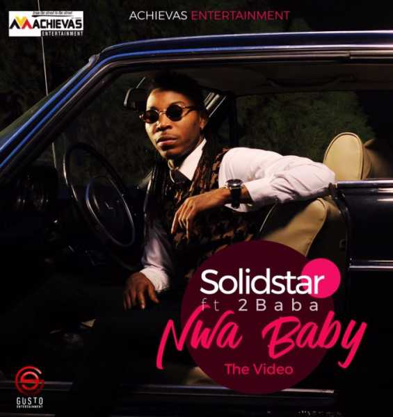 Solidstar ft. 2Baba - Nwa Baby Video