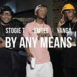 Watch: Stogie T – By Any Means ft. Emtee & Yanga