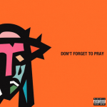 AKA & Anatii – Don't Forget To Pray