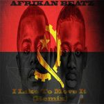 Afrikan Beatz – I Like To Move It (Afro House Remix)