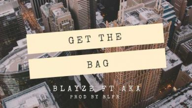 """Photo of Watch Preview Of Blayze's """"Get The Bag"""" Music Video Ft. AKA"""