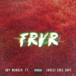 BOY Wonder – FRVR ft. Zoocci Coke Dope