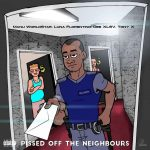 Punchline Music (Luna Florentino, Tony X, Manu World Star, Dee XCLSV)- Pissed Off The Neighbours EP