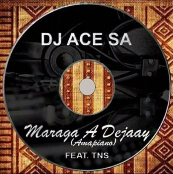 Mp3 Download » DJ Ace SA - Maraga A Deejay (Amapiano) Ft  TNS » Hitvibes