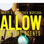 Nasty C x French Montana – Allow (Behind The Scenes)