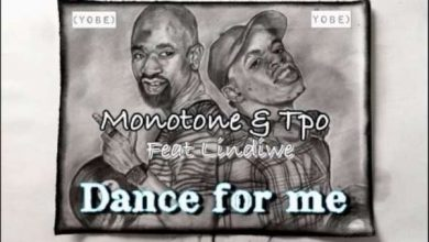 Photo of Monotone & Tpo ft. Lindiwe – Dance For Me (Yobe)