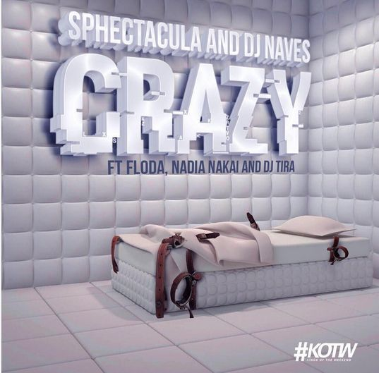 SPHEctacula & DJ Naves - Crazy Ft. Floda, Nadia Nakai & DJ Tira Music