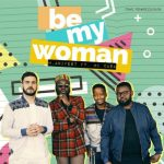 M.anifest – Be My Woman ft. Mi Casa