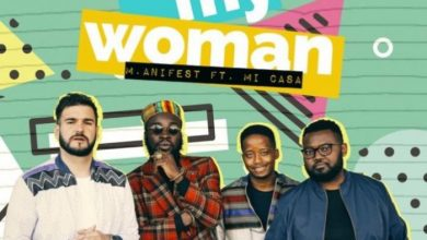 Photo of M.anifest – Be My Woman ft. Mi Casa