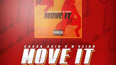 Photo of Caask Asid – Move It Ft. N'veigh