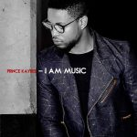 Prince KayBee – I Am Music Album