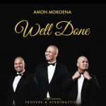 Amon Mokoena – Well Done Ft. Proverb & Afrotraction