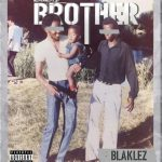 Press Release: Blaklez Pushes Back 'Baby Brother' Album Release Date