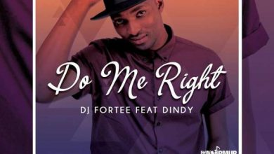 Photo of DJ Fortee – Do Me Right Ft. Dindy
