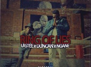 Photo of Lastee x Duncan x Ngane – Ring Of Lies Soundtrack