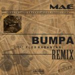 Ma-E – Bumpa Remix Ft. Flex Rabanyan