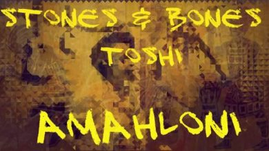 Photo of Stones & Bones ft. Toshi – Amahloni (Manoo Main)