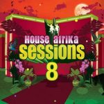 Various Artists – House Afrika Sessions Vol 8