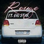Rouge – Dololo ft. Big Star