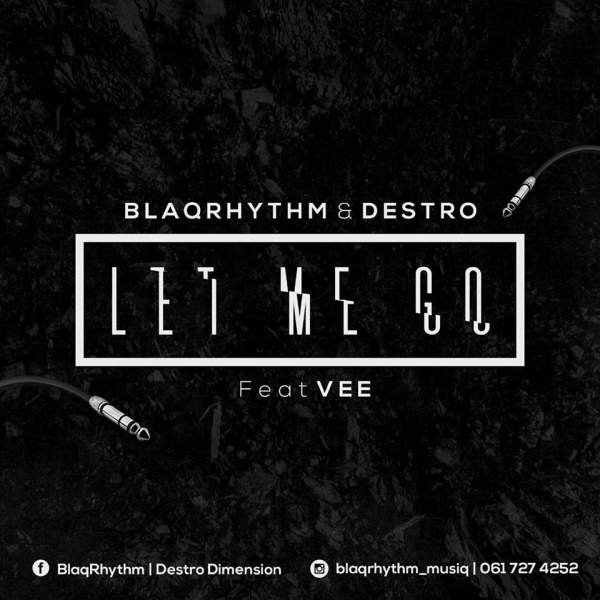 Hitvibes BlaQRhythm & Destro - Let Me Go Ft. Vee Mbai Music  Vee Mbai South Africa House Destro BlaQRyhthm