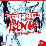 Mad On Dough – Mr Lover Ft. Jolondy