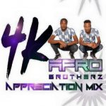 Afro Brotherz – 4K Appreciation Mix