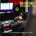 Big Dreamz – The Blow Up EP