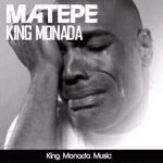 King Monada – Matepe ft. DJ Calvin