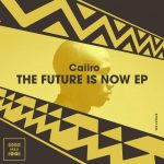 Caiiro – The Future Is Now EP
