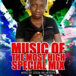 Ceega Wa Meropa – Music Of The Most High Special Mix
