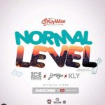 DJ Kaywise – Normal Level ft. Kly, Emmy Gee & Ice Prince
