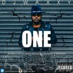 Dj Waxxy – One Love ft. Reason, Blaklez, Buffalo Souljah x Tay Grin