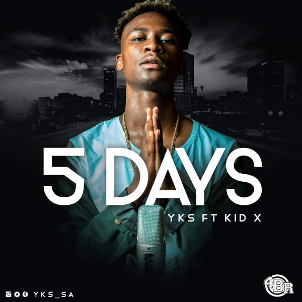 Hitvibes YKS - 5 Days Ft. Kid X Music  YKS Stream South Africa KiD X Hip Hop