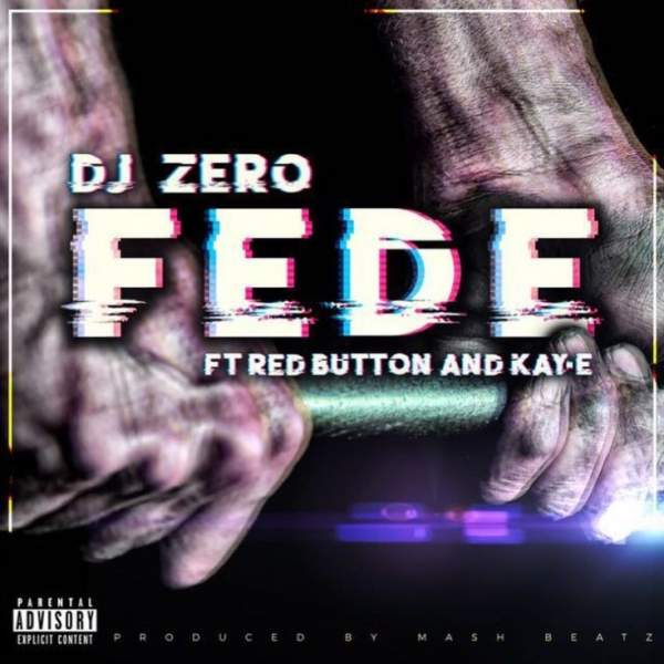 Mp3 Download » Dj Zero - Fede Ft  Red Button & Kay-E » Hitvibes