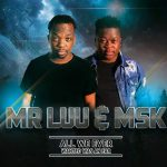 Mr. Luu & MSK – All We Ever Wanted Was an Ear Album