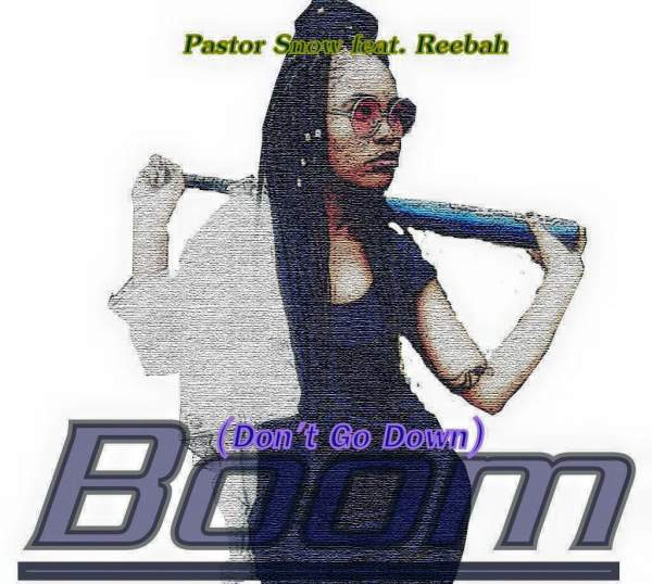 Pastor Snow feat. Reebah - Boom (Dont Go Down)