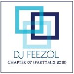 DJ FeezoL – Chapter 07 (PartyMix 2018)