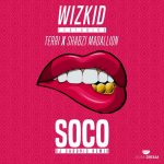 WizKid – Soco Ft. Terri & ShabZi Madallion (Dj Chronic Remix)