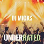 Dj Micks – Underrated EP