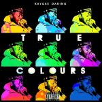 KayGee DaKing – True Colours EP