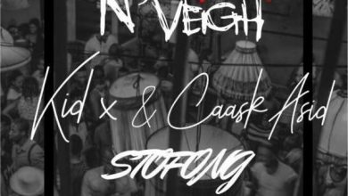 Photo of N'Veigh – Stofong ft. KiD X & Caask Asid