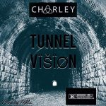 Charley – Tunnel Vision
